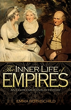 The inner life of empires : an eighteenth-century history
