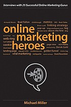 Online marketing heroes : interviews with 25 successful online marketing gurus