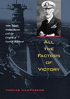 All the factors of victory : Admiral Joseph Mason Reeves and the origins of carrier airpower