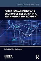 Media management and economics research in a transmedia environment : papers from the 2012 broadcast education association research symposium