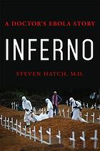 Inferno : a doctor's ebola story