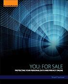 You: for sale : protecting your personal data and privacy online