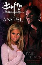 Buffy the vampire slayer, Angel : past lives