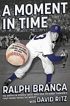 A moment in time : an American story of baseball, heartbreak, and grace