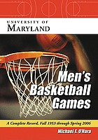University of Maryland men's basketball games : a complete record, fall 1953 through spring 2006