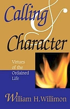 Calling & character : virtues of the ordained life