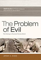 The problem of evil : the challenge to essential Christian beliefs
