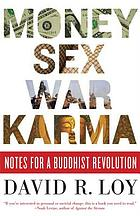 Money, sex, war, karma : notes for a Buddhist revolution