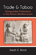Trade and taboo : disreputable professions in the Roman Mediterranean