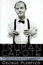 Truman Capote : in which various friends, enemies, acquaintances, and detractors recall his turbulent career