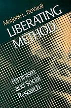 Liberating method : feminism and social research