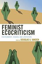 Feminist ecocriticism : environment, women, and literature