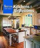 Trends very best kitchens and bathrooms
