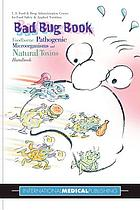 The bad bug book : foodborne pathogenic microorganisms and natural toxins handbook