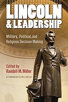 Lincoln and leadership : military, political, and religious decision making