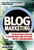 Blog marketing : the revolutionary new way to... by  Jeremy Wright