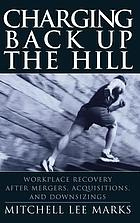 Charging back up the hill : workplace recovery after mergers, acquisitions, and downsizing