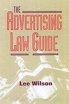 The advertising law guide : a friendly desktop reference for advertising professionals