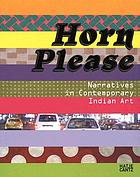 Horn please : narratives in contemporary Indian art