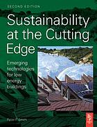 Sustainability at the cutting edge : emerging technologies for low energy buildings