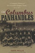 The Columbus Panhandles : a complete history of pro football's toughest team, 1900-1922