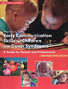 Early communication skills for children with down syndrome : a guide for parents and professionals
