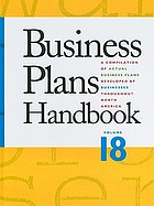 Business plans handbook. Volume 18 : a compilation of business plans developed by individuals throughout North America
