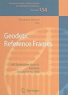 Geodetic reference frames : IAG Symposium, Munich, Germany, 9-14 October 2006