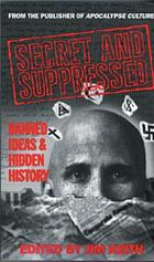 Secret and suppressed : banned ideas & hidden history