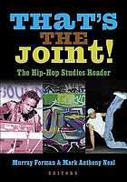 That's the joint! : the hip-hop studies reader