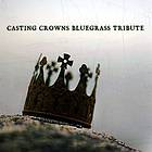 Casting Crowns bluegrass tribute