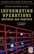 Information operations : doctrine and practice : a reference handbook