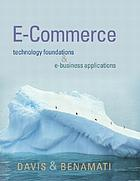 E-commerce basics : technology foundations and e-business applications