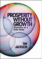 Prosperity without growth : economics for a finite planet