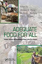 Adequate food for all : culture, science, and technology of food in the 21st century