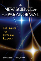 A new science of the paranormal : the promise of psychical research