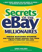 Secrets of eBay millionaires : inside success stories - and proven money-making tips from eBay's greatest sellers