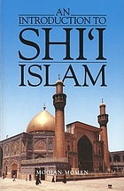 An introduction to Shiʻi Islam : the history and doctrines of Twelver Shiʻism