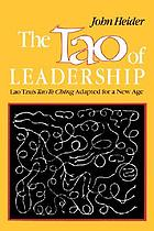 The Tao of leadership : Lao Tzu's Tao te ching adapted for a new age