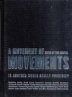 A movement of movements : is another world really possible?