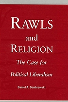 Rawls and religion : the case for political liberalism