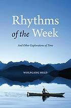 Rhythms of the Week : And Other Explorations of Time.