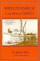 With Steinbeck in the Sea of Cortez : [a memoir of the Steinbeck/Ricketts expedition]