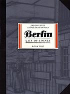 Berlin, City of Stones. [Book One] : A Work of Fiction