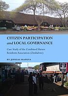 Citizen participation and local governance : case study of the Combined Harare Residents Association (Zimbabwe)