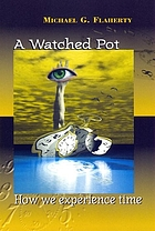 A watched pot : how we experience time