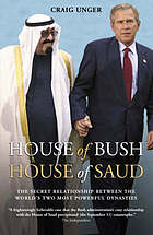 House of Bush, House of Saud : the hidden relationship between the world's two most powerful dynasties