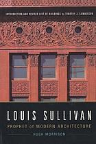 Louis Sullivan : prophet of modern architecture