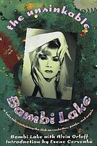 The unsinkable Bambi Lake : a fairy tale containing the dish on cockettes, punks, and angels