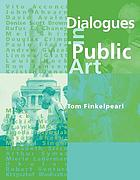 Dialogues in public art : interviews with Vito Acconci, John Ahearn ...